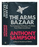 The Arms Bazaar (0340213310) by Sampson, Anthony