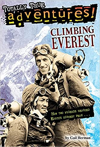 Climbing Everest (Totally True Adventures) (A Stepping Stone Book(TM))
