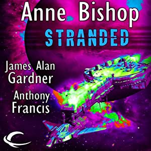 Stranded | [Anthony Francis, Anne Bishop, James Alan Gardner]