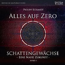 Alles auf Zero (Schattengewächse - Eine nahe Zukunft 3) Hörbuch von Philipp Schmidt Gesprochen von: Florian Heinen