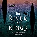 The River of Kings Audiobook by Taylor Brown Narrated by Mark Bramhall