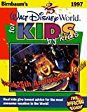 img - for Birnbaum's Walt Disney World for Kids, by Kids 1997: The Official Guide (Serial) book / textbook / text book