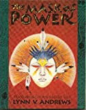 The Mask of Power: Discovering Your Sacred Self (0062500120) by Andrews, Lynn V.