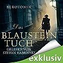 Das Blausteintuch. Ein Renaissance-Roadmovie Hörbuch von  Serotonin Gesprochen von: Stefan Kaminski