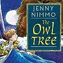 The Owl Tree Hörbuch von Jenny Nimmo Gesprochen von: Amanda Root