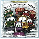 img - for The Plow Family Trilogy: Three Plow Family Adventures in One Volume (A Plow Family Adventure) book / textbook / text book