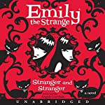 Emily the Strange: Stranger and Stranger | Rob Reger,Jessica Gruner