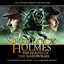 Sherlock Holmes - The Hound of the Baskervilles (Dramatized) Audiobook by Arthur Conan Doyle, Richard Dinnick Narrated by Nicholas Briggs, Richard Earl, Samuel Clemens, John Banks, Barnaby Edwards