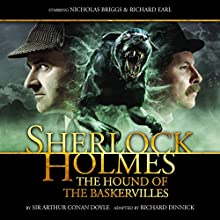 Sherlock Holmes - The Hound of the Baskervilles (       UNABRIDGED) by Arthur Conan Doyle, Richard Dinnick Narrated by Nicholas Briggs, Richard Earl, Samuel Clemens, John Banks, Barnaby Edwards