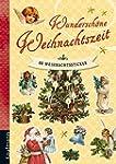 Wundersch�ne Weihnachtszeit: 88 Weihn...