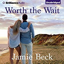Worth the Wait (       UNABRIDGED) by Jamie Beck Narrated by Kate Rudd