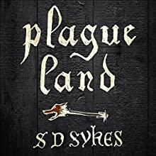 Plague Land (       UNABRIDGED) by S. D. Sykes Narrated by Ewan Goddard