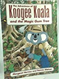 The Adventures of the Koogee Koala and the Magic Gum Tree