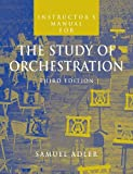 The Study of Orchestration: Instructors Manual