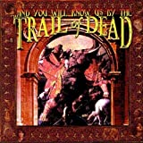 ...And You Will Know Us by the Trail of Dead (Vinyl)