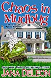 Chaos in Mudbug (Ghost-in-Law Mystery/Romance Series Book 6)