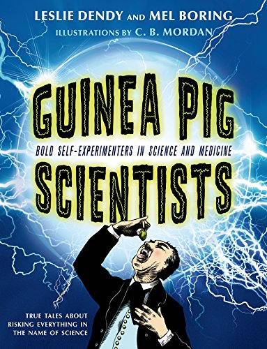 Guinea Pig Scientists: Bold Self-Experimenters in Science and Medicine PDF