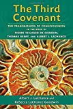 img - for The Third Covenant: The Transmission of Consciousness in the Work of Pierre Teilhard de Chardin, Thomas Berry, and Albert J. LaChance Paperback July 8, 2014 book / textbook / text book