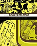 Gilbert Hernandez Beyond Palomar: A Love and Rockets Book (Love and Rockets (Graphic Novels)) (Love & Rockets)