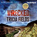 Wrecked (       UNABRIDGED) by Tricia Fields Narrated by Nicole Poole