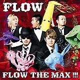 FLOW/FLOW THE MAX!!!(初回生産限定盤)(DVD付) 3/27発売