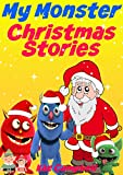 img - for My Monster - Christmas Stories - 20 Learn To Read Stories, Jokes, Riddles, Bedtime Stories...For Children aged 2 to 6 - Beginning Readers (My Monster Learns To Read Book 11) book / textbook / text book