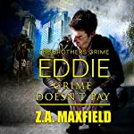 Eddie: Grime Doesn't Pay: Brothers Grime, Book 2 | Z. A. Maxfield