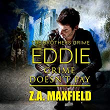 Eddie: Grime Doesn't Pay: Brothers Grime, Book 2 (       UNABRIDGED) by Z. A. Maxfield Narrated by Joe Arden