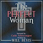 The Perfect Woman: A Short Story | Will Bevis