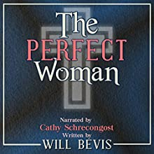 The Perfect Woman: A Short Story Audiobook by Will Bevis Narrated by Cathy Schrecongost
