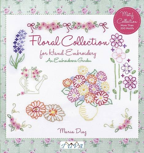 An Embroiderers Garden: Floral Collection for Hand Embroidery PDF