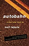 Autobahn: A Short-Play Cycle (0571211100) by LaBute, Neil