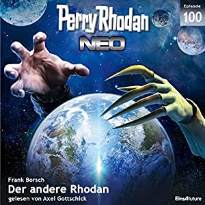 Der andere Rhodan (Perry Rhodan NEO 100) Hörbuch