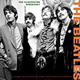 The Beatles: The Illustrated Biography (Classic Rare & Unseen)