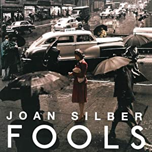 Fools: Stories | [Joan Silber]