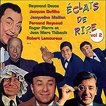 Eclats de rire - Vol. 2 Performance Auteur(s) : Raymond Devos, Jacqueline Maillan, Fernand Raynaud Narrateur(s) : Raymond Devos, Jacqueline Maillan, Fernand Raynaud