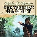 The Venusian Gambit Audiobook by Michael J. Martinez Narrated by Bernard Setaro Clark, Kristin Kalbli