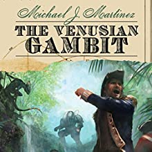 The Venusian Gambit (       UNABRIDGED) by Michael J. Martinez Narrated by Bernard Setaro Clark, Kristin Kalbli