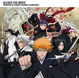 劇場版 BLEACH MEMORIES OF NOBODY Original Soundtrack
