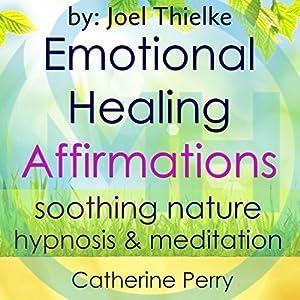 Emotional Healing Positive Affirmations Audiobook