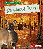 Explore the Deciduous Forest (Explore the Biomes Series)