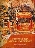 img - for Painting the Mughal Experience book / textbook / text book