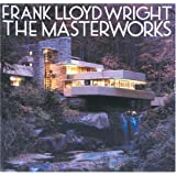 Frank Lloyd Wright: The Masterworks ~ Bruce Brooks Pfeiffer