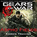 Gears of War: Aspho Fields (       UNABRIDGED) by Karen Traviss Narrated by David Colacci