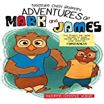 Treasure Chest Blueprint Adventures of Mark and James: Fun Stories for Young Children to Learn Solving Daily Problems Using Scripture...Forgiveness | Suzanne Walker