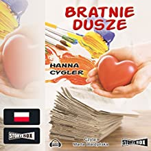 Bratnie dusze (       UNABRIDGED) by Hanna Cygler Narrated by Marta Wardynska