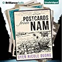 Postcards from Nam (       UNABRIDGED) by Uyen Nicole Duong Narrated by Leslie Bellair