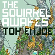 The Squirrel Awakes Audiobook by Toh EnJoe, Matt Treyvaud - translator Narrated by Ray Chase