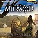 The Void of Muirwood: Covenant of Muirwood, Book 3 (       UNABRIDGED) by Jeff Wheeler Narrated by Kate Rudd