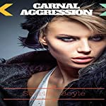 Carnal Aggression | Scarlett Boyle